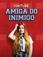 Download ViihTube: Amiga do Inimigo - HDRip Nacional